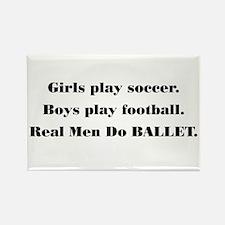 """""""Real Men Do BALLET"""" (#2) Rectangle Magnet"""