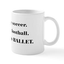 """Real Men Do BALLET"" (#2) Mug"