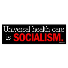 Universal health care is soci Bumper Bumper Sticker