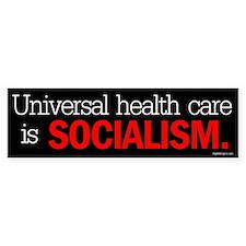 Universal health care is soci Bumper Bumper Sticker