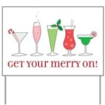 get your merry on. Yard Sign
