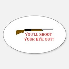 You'll shoot your eye out Oval Decal