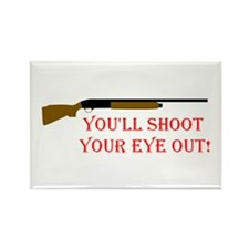 You'll shoot your eye out Rectangle Magnet