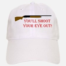 You'll shoot your eye out Baseball Baseball Cap