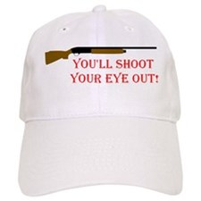 You'll shoot your eye out Baseball Cap