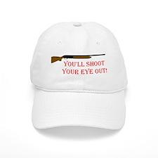 You'll shoot your eye out Baseball Cap