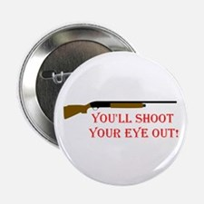 "You'll shoot your eye out 2.25"" Button (10 pack)"