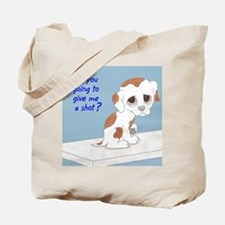 Are You Going To Give Me A Shot? Tote Bag