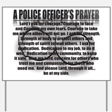A POLICE OFFICER'S PRAYER Yard Sign