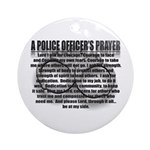 A POLICE OFFICER'S PRAYER Ornament (Round)