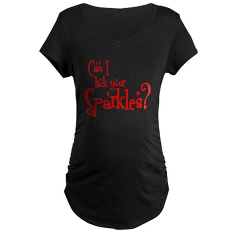 Can I Lick Your Sparkles? Maternity Dark T-Shirt
