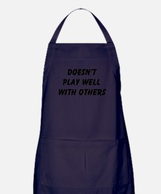 Doesn't Play Well Apron (dark)