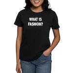 WHAT IS FASHION? Women's Dark T-Shirt
