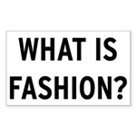 WHAT IS FASHION? Rectangle Sticker