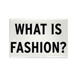 WHAT IS FASHION? Rectangle Magnet