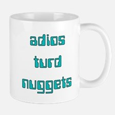 Adios Turd Nuggets Mug