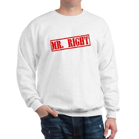 Mr. Right Sweatshirt