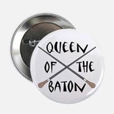 "King or Queen Of The Baton 2.25"" Button"