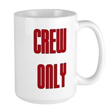 Crew Only Mug