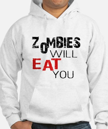 Zombies Will Eat You Hoodie