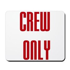 Crew Only Mousepad
