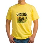 Chickens Taste Good! Yellow T-Shirt