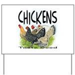 Chickens Taste Good! Yard Sign