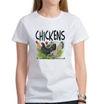 Chickens Taste Good! Women's T-Shirt