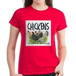Chickens Taste Good! Women's Dark T-Shirt
