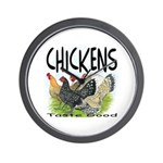 Chickens Taste Good! Wall Clock