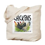 Chickens Taste Good! Tote Bag