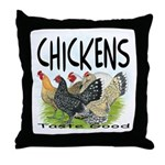 Chickens Taste Good! Throw Pillow