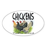 Chickens Taste Good! Oval Sticker (50 pk)