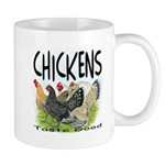 Chickens Taste Good! Mug
