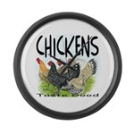 Chickens Taste Good! Large Wall Clock