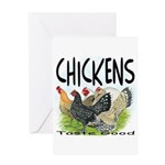 Chickens Taste Good! Greeting Card