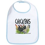 Chickens Taste Good! Bib