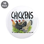 "Chickens Taste Good! 3.5"" Button (10 pack)"