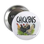 "Chickens Taste Good! 2.25"" Button (10 pack)"