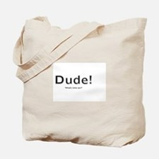Funny Dude where%27s my car Tote Bag