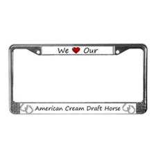 White We Love Our American Cream Draft Horse Frame