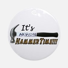 It's Akron HammerTime!!! Ornament (Round)