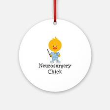 Neurosurgery Chick Ornament (Round)