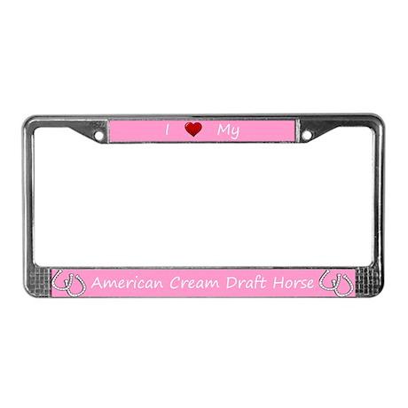 Pink I Love My American Cream Draft Horse Frame