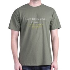 Don't tell me what to eat! Dark t-shirt