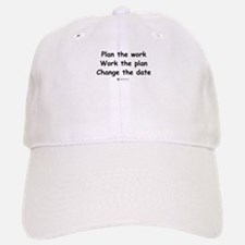 Plan the work - Baseball Baseball Cap