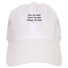 Plan the work - Baseball Cap