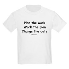 Plan the work -  Kids T-Shirt