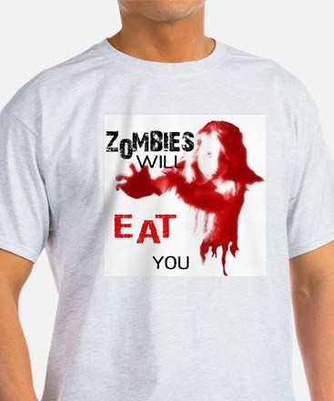 Zombies Will Eat You T-Shirt