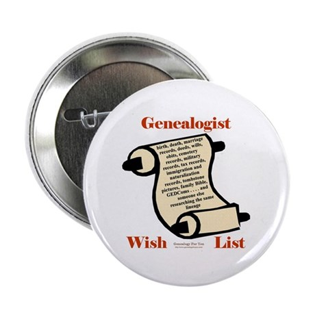 "Genealogy Wish List 2.25"" Button (10 pack)"